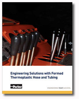 Engineering Solutions with Formed Thermoplastic Hose and Tubing
